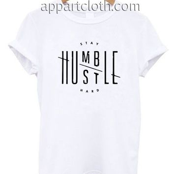 Stay Humble Hustle Hard Motivation Funny Shirts, Funny America Shirts