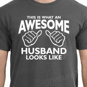 Wedding Gift for Him / New Husband Gifts / This is What an AWESOME HUSBAND Looks Like t shirt Valentines Day Gift for groom Christmas gift