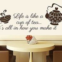 Wall Decals Quotes Vinyl Sticker Decal Quote Life is like a cup of tea it's all in how you make it Tea Kitchen Cafe Phrase Home Decor Art Design Interior NS497