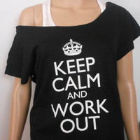 Off Shoulder Shirt / Keep Calm and Work Out / Workout Sweatshirt / Exercise Shirt / Workout Clothing