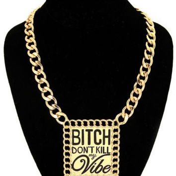 "Gold ""BITCH DON'T KILL MY VIBE"" Plate Statement Necklace CHUNKY Link Chain"