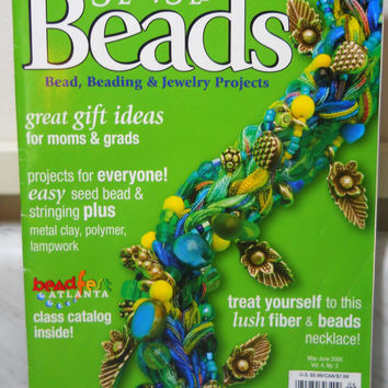 Bead Magazine Step By Step Beads May June 2006 Beading and Jewelry Projects Patterns Instructions Ideas
