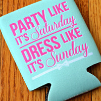JADELYNN BROOKE: Party Like It's Saturday Koozie