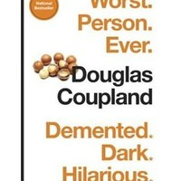 Worst. Person. Ever., Book by Douglas Coupland (Paperback) | chapters.indigo.ca
