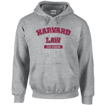 Harvard Law just kidding funny humor ivy college nerd party geek league retro cool - Hoodie - Hooded Sweatshirt - IIT222