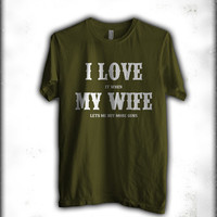 i love my wife i love it when my wife lets me buy more guns father day gift Men Tshirt tee