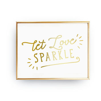 Let Love Sparkle, Wedding Decoration, Wedding Signs, Real Gold Foil Print, Wedding Print, Gold Foil Sign Wedding, Wedding Wall Decor