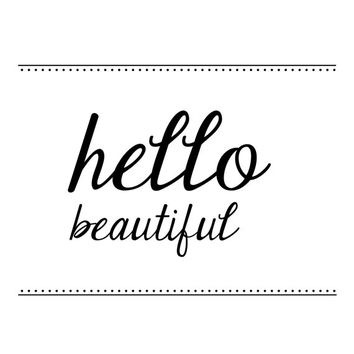 Inspirational Art - Hello Beautiful 8.5x11 Print - Ready to Frame