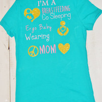 BreastFeeding,Co Sleeping, Baby Wearing Mom T-Shirt/ Custom Writing/ Custom Color/ Breastfeeding/ Baby Wearing/ Support/ Crunchy Mom