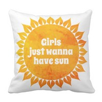 Girls Just Wanna Have Sun Outdoor Pillow