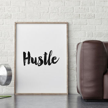 INSPIRATIONAL Art, HUSTLE,Typography Poster,Printable Art,Hustle Print,Office Decor,Office Wall Art,Typography Print,Every Day I'm Hustling