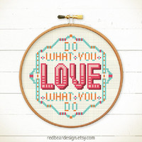 Funny Quote Cross stitch pattern PDF - Do What You Love What You Do - Xstitch Instant download -Modern typographic for sweet home decoration