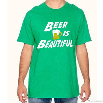 St. Patrick's Day Shirt, Mens Beer Is Beautiful Shirt, Drinking Shirt, Funny Beer Drinking Shirt, Mens Beer Shirt, Novelty Beer, Applecopter
