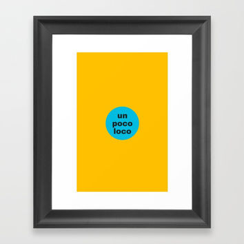 un poco loco a bit crazy Framed Art Print by Love from Sophie