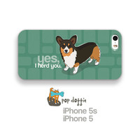 Cute iPhone 5 Case, iPhone 5s Case with Tri Color Corgi Art - Yes I Herd You - iPhone 5 Cases, iPhone 5s Cases, Corgi Gifts