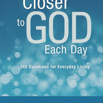 Closer to God Each Day: