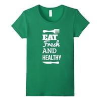 Eat Fresh And Healthy Wellness Shirt Health Coach Gifts