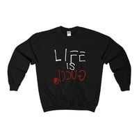 LIFE IS GUCCIⓇ Sweatshirt