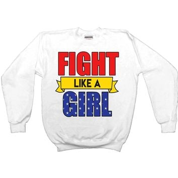 Fight Like A Girl -- Youth Sweatshirt
