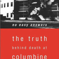 No Easy Answers: The Truth Behind Death at Columbine High School / Edition 1