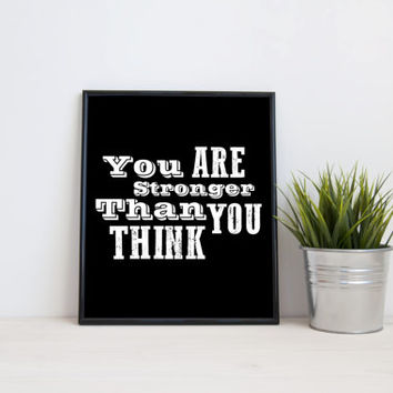 You are stronger than you think, 8x10 digital print, black and white quote, instant printable poster, typography, download, wall art, modern