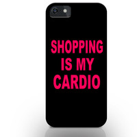 Shopping is my cardio phone case, quotes on iphone cases, iphone 5c cases with quotes, quote iphone case, fashion iphone case, tumblr cases