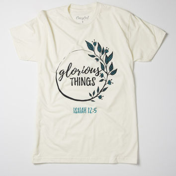 Glorious Things T-Shirt