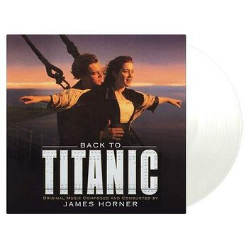 James Horner - Back To Titanic (Soundtrack) [2LP] (LIMITED U.S.-EXCLUSIVE CLEAR 180 Gram Audiophile Vinyl, gatefold, booklet, first time on vinyl, launch card & boarding pass, numbered to 500)