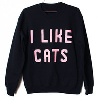 I Like Cats Sweatshirt PINK ON BLACK (Select Size)