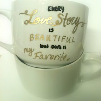 Every Love Story Is Beautiful But Ours Is My Favorite Mug