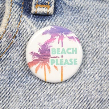 Beach Please 1.25 Inch Pink Back Button Badge