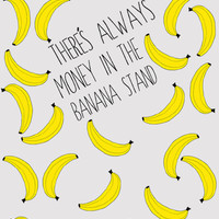 Arrested Development : There's Always Money in the Banana Stand Art Print by Katie Wohl