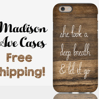 She Took A Deep Breath And Let It Go Phone Case