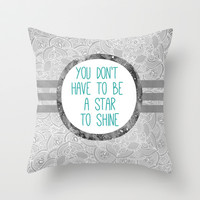 You Don't Have To Be a Star To Shine - Doodle pattern in black and white with typography Throw Pillow by Tangerine-Tane