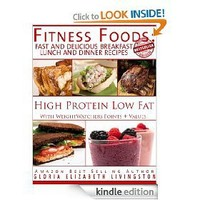 Fitness Foods: Fast and Delicious Breakfast Lunch and Dinner Recipes (With Weight Watchers Points...