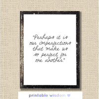 Printable Quotes, Jane Austen Quote print, wall art decor poster - Perhaps it is our imperfections...