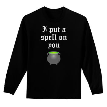 I Put A Spell On You Witches Cauldron Halloween Adult Long Sleeve Dark T-Shirt