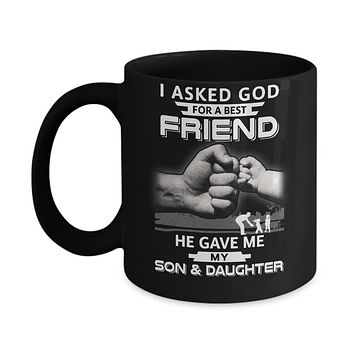 I Asked God For A Best Friend He Gave Me My Son And Daughter Mug