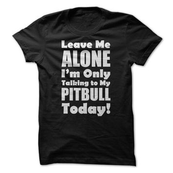 Leave Me Alone Pitbull