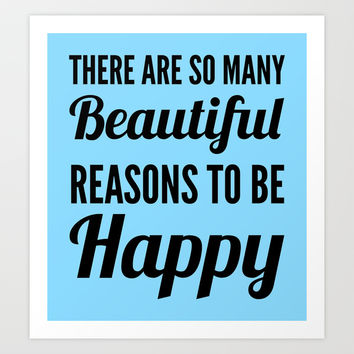 Beautiful Reasons to be Happy Art Print by CreativeAngel