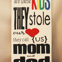 There Are These Kids They Stole Our Heart They Call Us Mom And Dad Hand Painted Rustic Wood Sign Mother's Day Gift Father Day Baby Shower