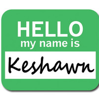 Keshawn Hello My Name Is Mouse Pad