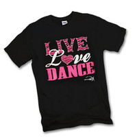"""Live, Love, Dance Tee"" : GAR-222"