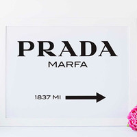 Prada Marfa Print Prada Marfa Art Prada Marfa Decor Gossip Girl Fashion Art Fashion Print Bedroom High Fashion Prada Sign INSTANT DOWNLOAD