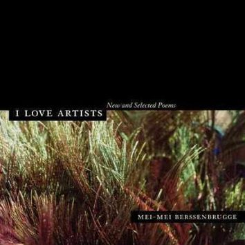 I Love Artists: New And Selected Poems: I Love Artists