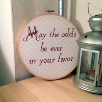 Hunger Games - May the Odds - Embroidered Home Decor