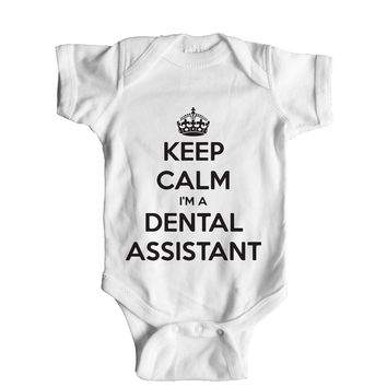 Keep Calm I'm A Dental Assistant Baby Onesuit
