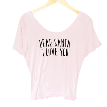 Dear Santa I Love You Scoop Back Ugly Christmas Shirt – Dusty Pink