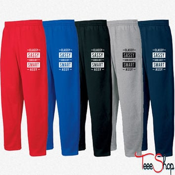 Classy Sassy and a bit smart assy Sweatpants