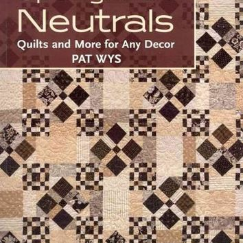 Spotlight on Neutrals: Quilts and More for Any Decor
